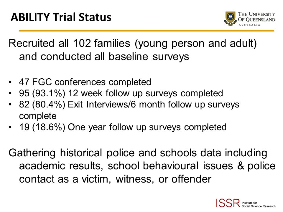ABILITY Trial Status Recruited all 102 families (young person and adult) and conducted all baseline surveys.