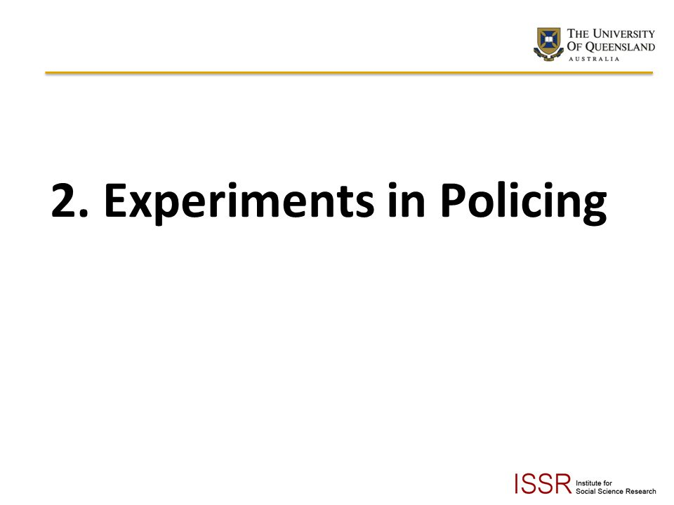 2. Experiments in Policing