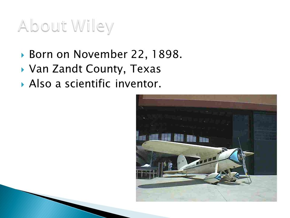 About Wiley Born on November 22, 1898. Van Zandt County, Texas