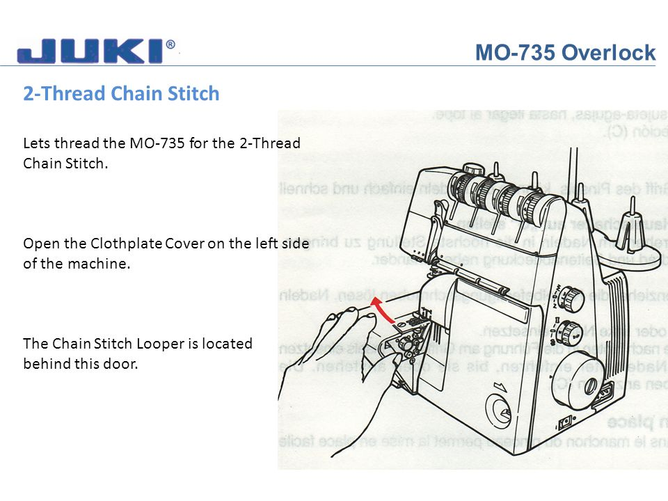 MO-735 Overlock 2-Thread Chain Stitch Lets thread the MO-735 for the 2-Thread Chain Stitch.