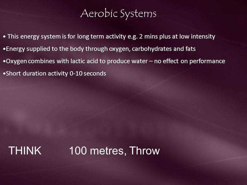 Aerobic Systems THINK 100 metres, Throw