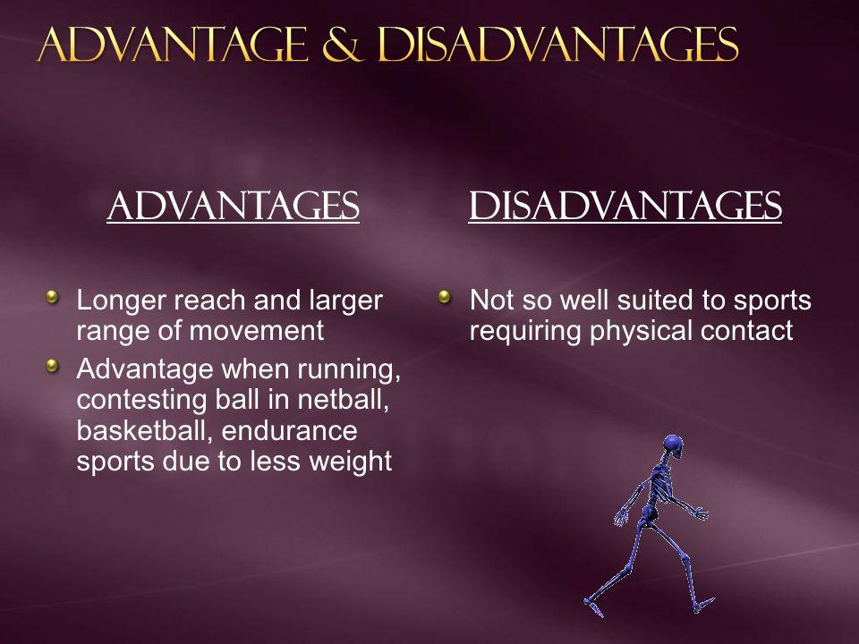 Advantage & disadvantages