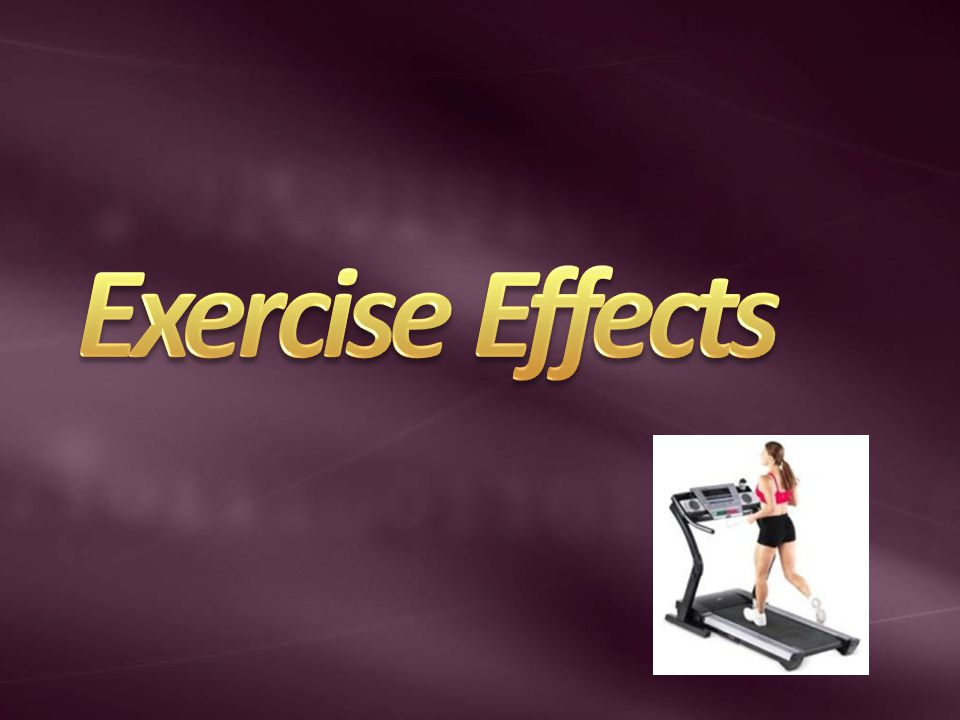 Exercise Effects