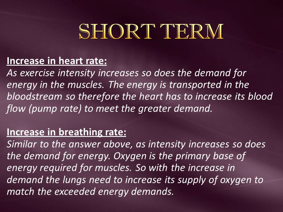 SHORT TERM Increase in heart rate: