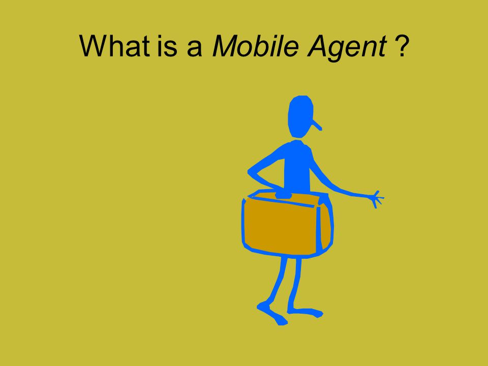 What is a Mobile Agent