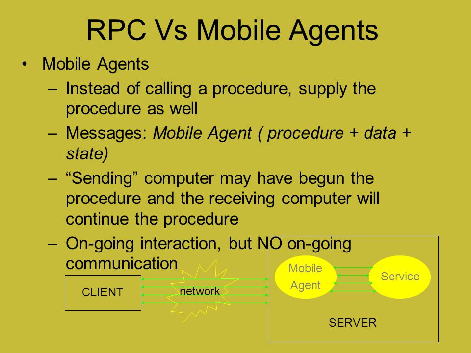 RPC Vs Mobile Agents Mobile Agents