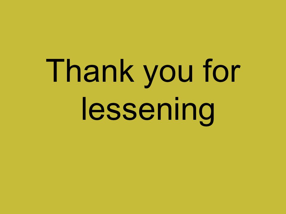 Thank you for lessening