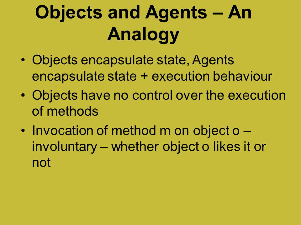 Objects and Agents – An Analogy
