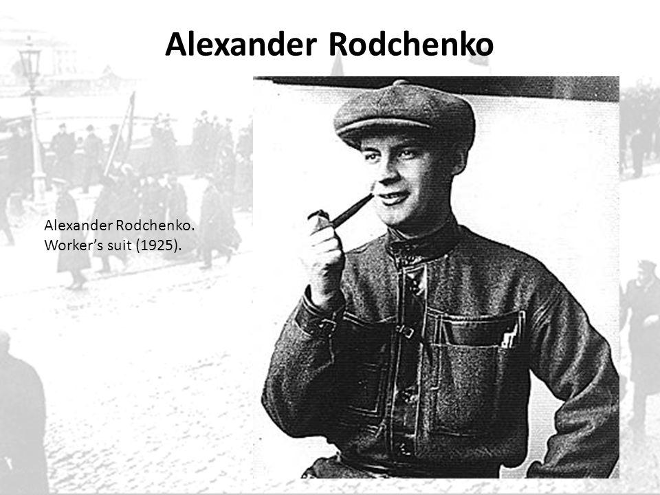 Alexander Rodchenko Alexander Rodchenko. Worker's suit (1925).