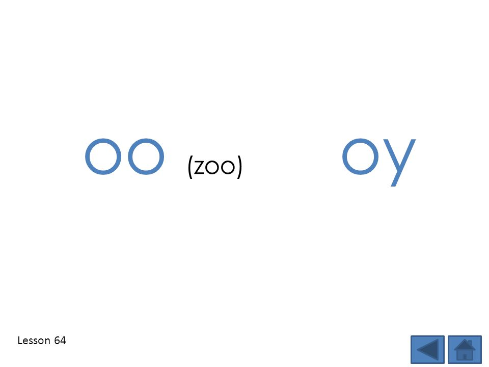 oo (zoo) oy Lesson 64 Step 1: