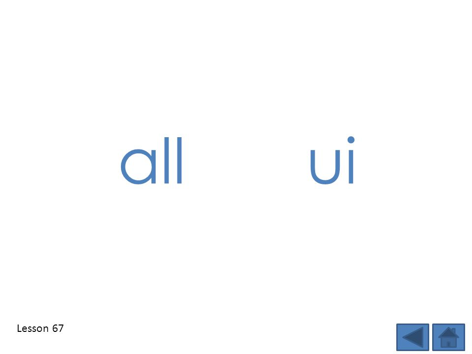all ui Step 1: Show students the DSD targeted phonics element(s) of the day and tell students the sound.