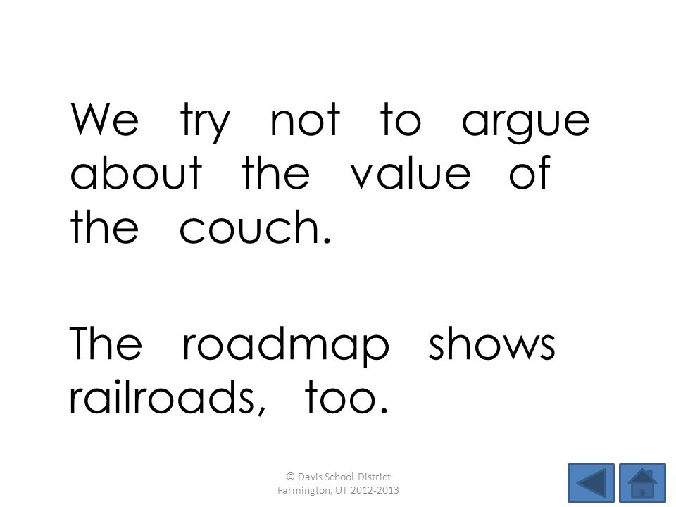 We try not to argue about the value of the couch.