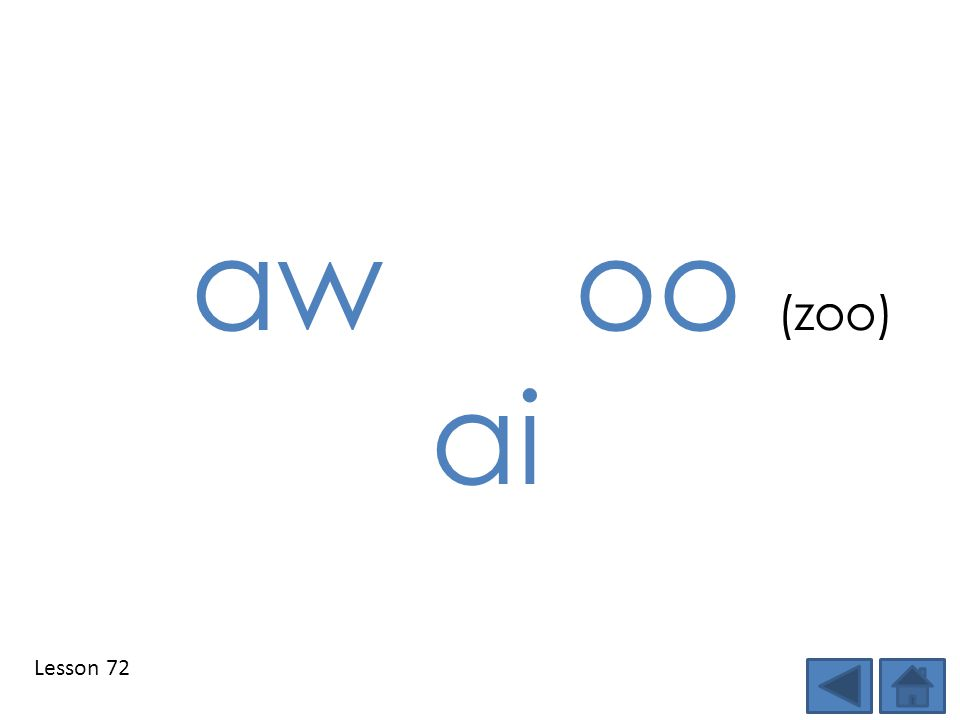 aw oo (zoo) ai Lesson 72 Step 1: