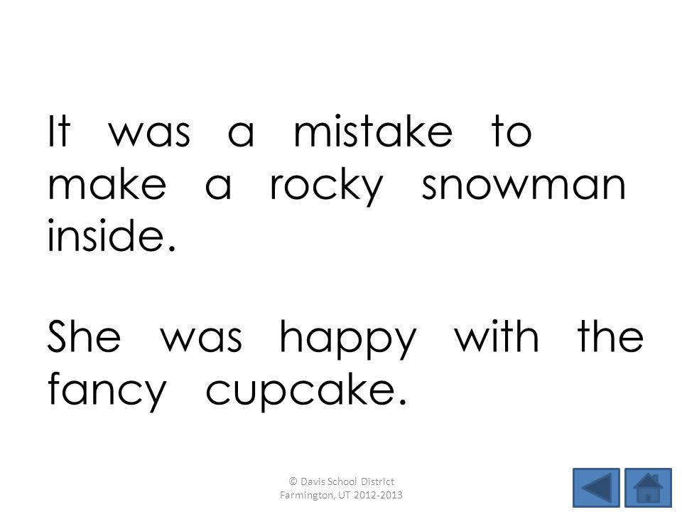 It was a mistake to make a rocky snowman inside.