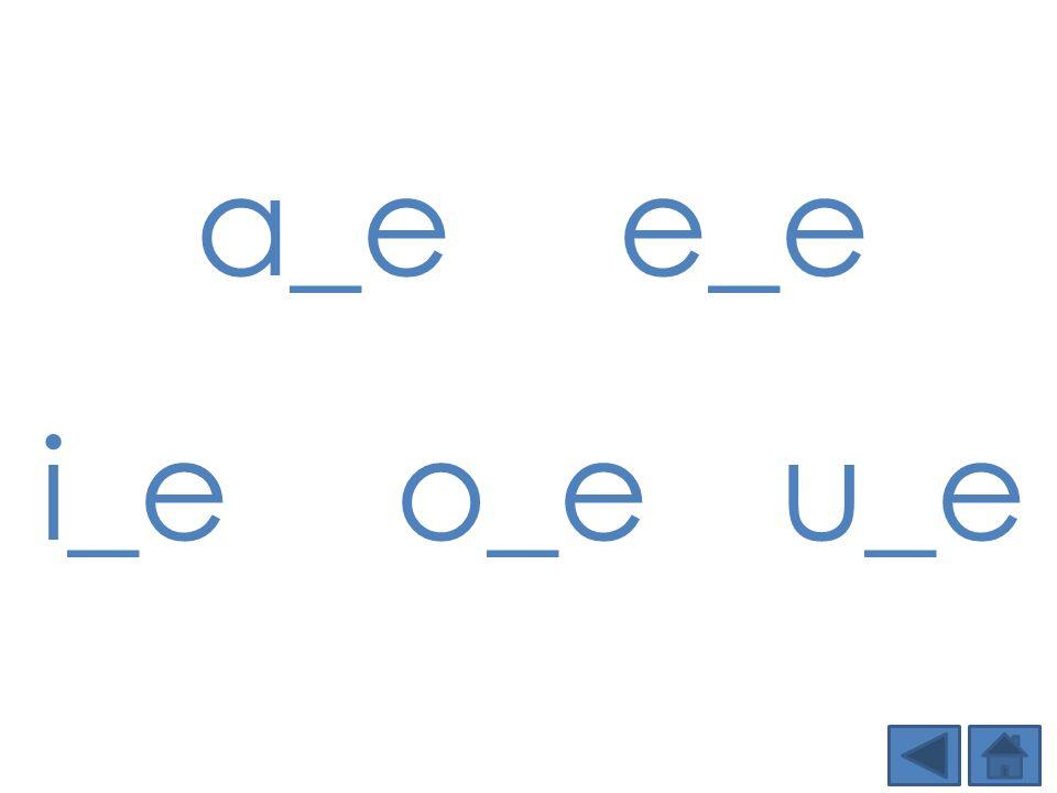 a_e e_e i_e o_e u_e Step 1:
