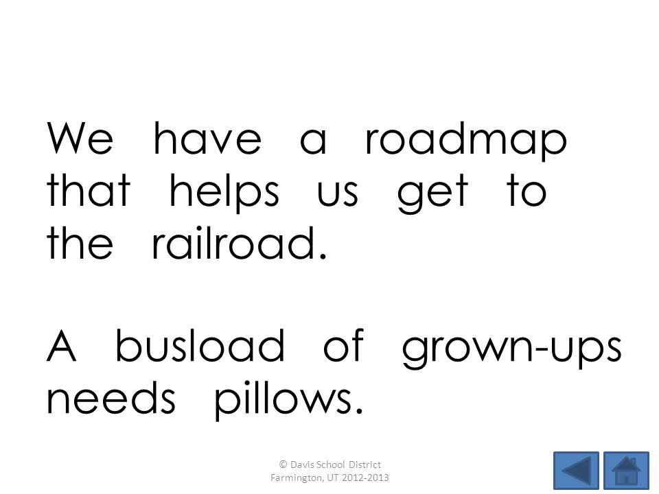 We have a roadmap that helps us get to the railroad.