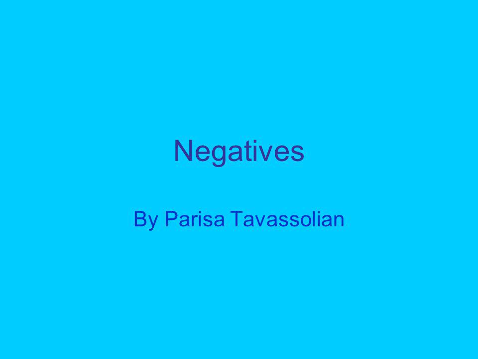 Negatives By Parisa Tavassolian