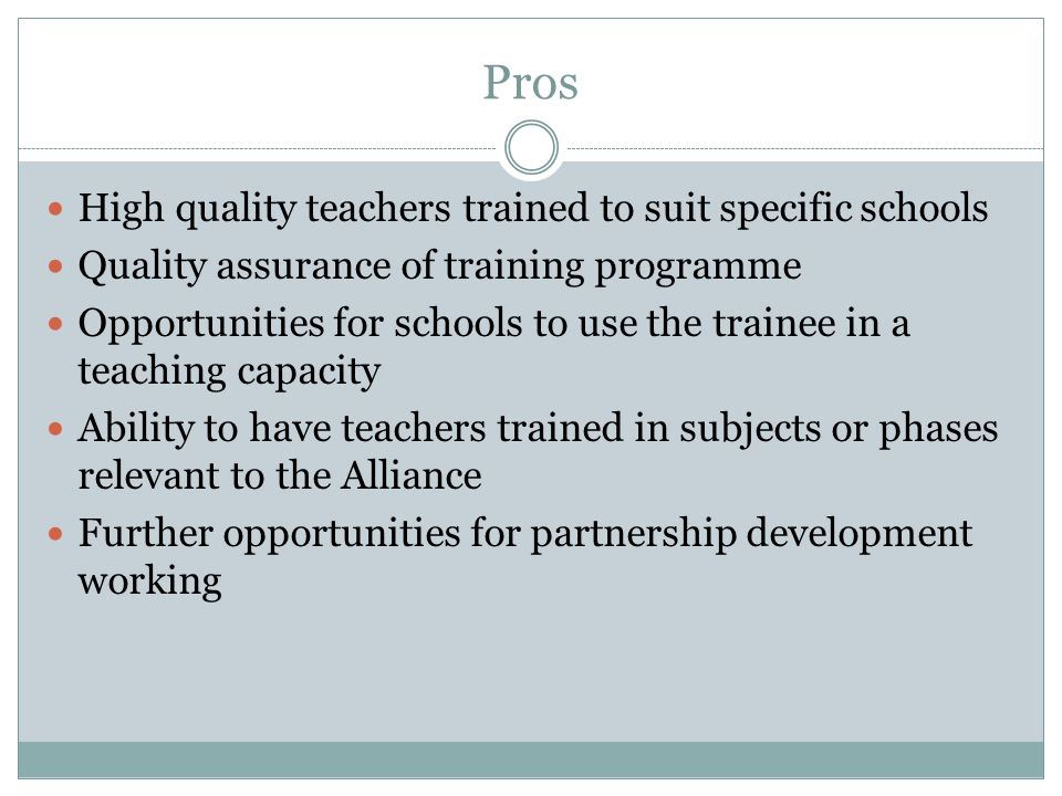 Pros High quality teachers trained to suit specific schools