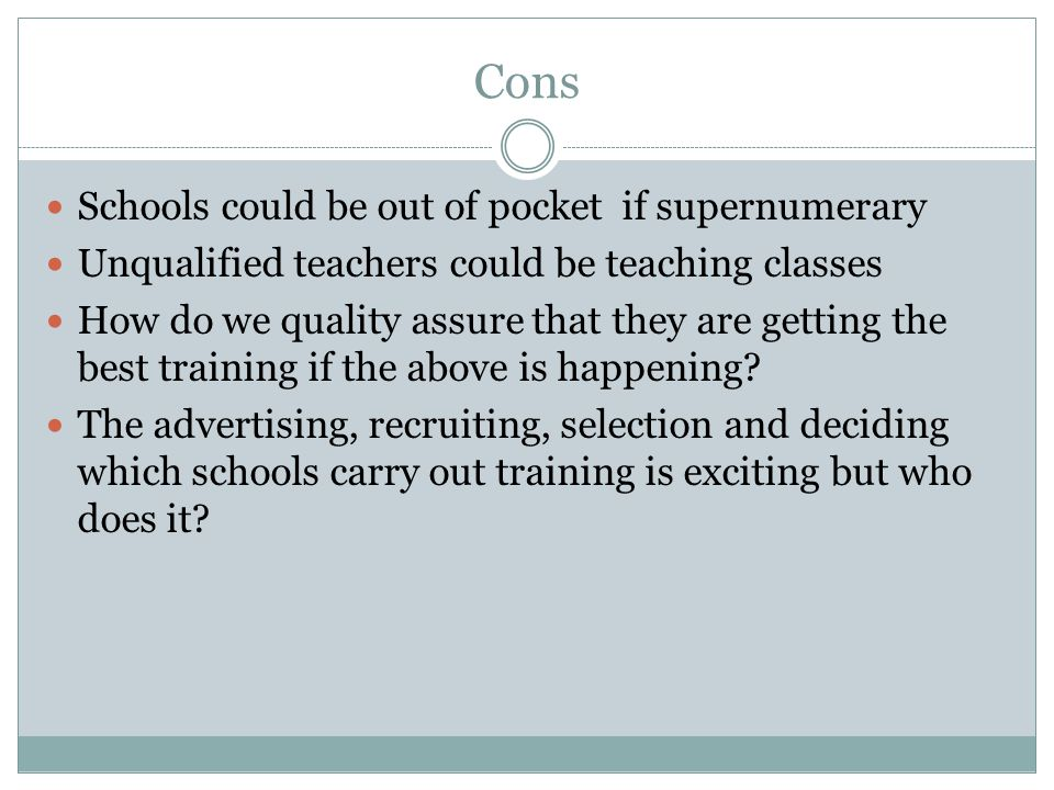 Cons Schools could be out of pocket if supernumerary