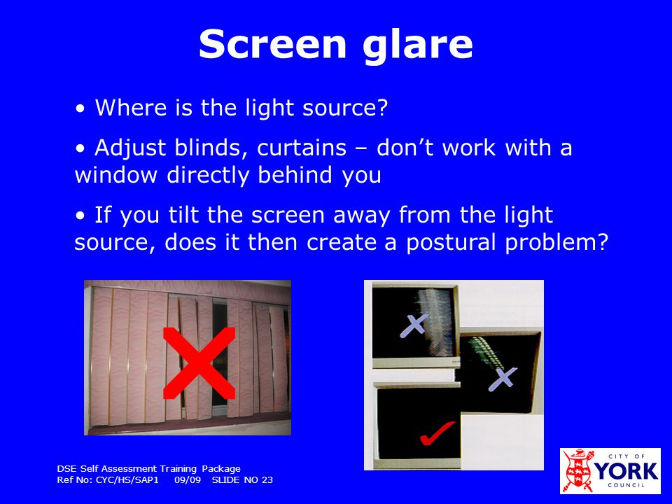  Screen glare Where is the light source