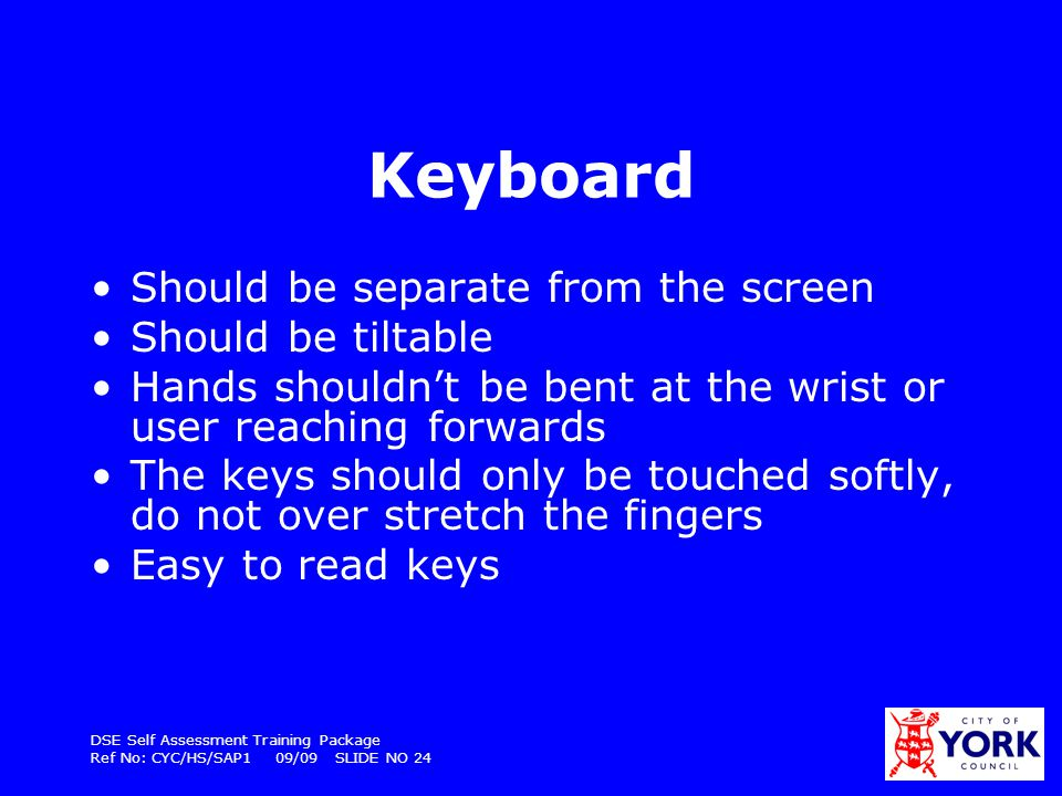 Keyboard Should be separate from the screen Should be tiltable
