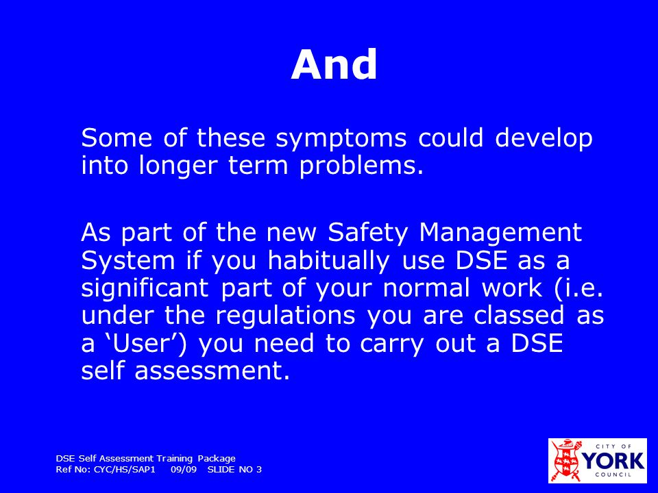 And Some of these symptoms could develop into longer term problems.
