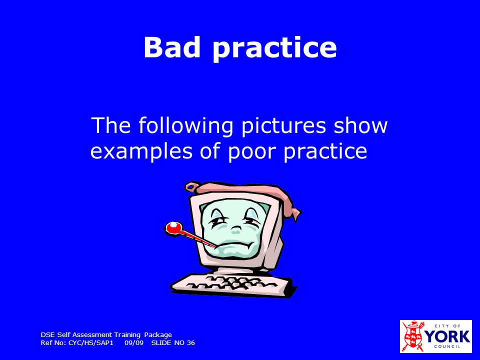 The following pictures show examples of poor practice