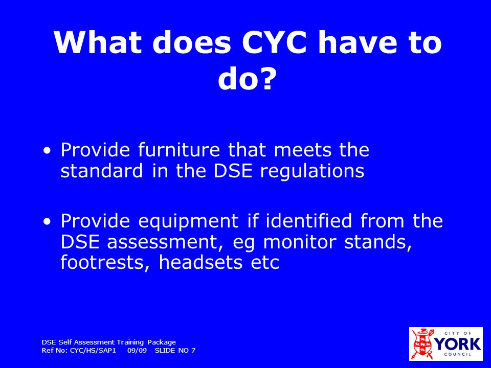 What does CYC have to do Provide furniture that meets the standard in the DSE regulations.
