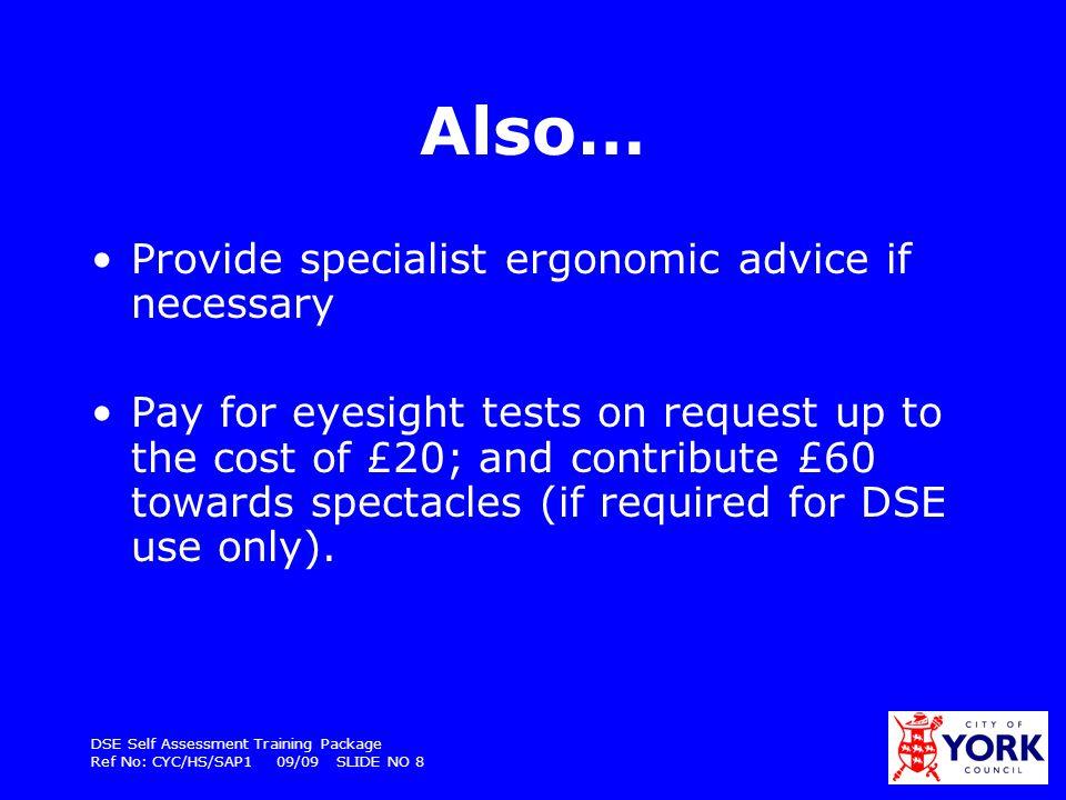 Also… Provide specialist ergonomic advice if necessary