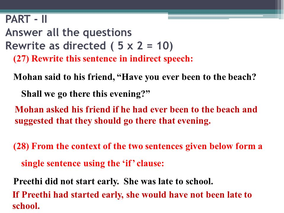 PART - II Answer all the questions Rewrite as directed ( 5 x 2 = 10)