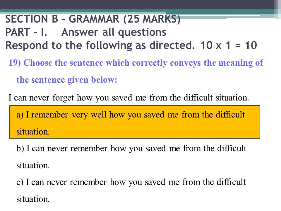 SECTION B – GRAMMAR (25 MARKS) PART – I