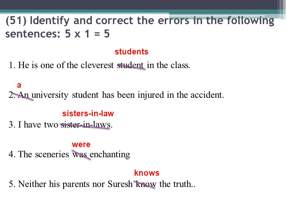 (51) Identify and correct the errors in the following sentences: 5 x 1 = 5