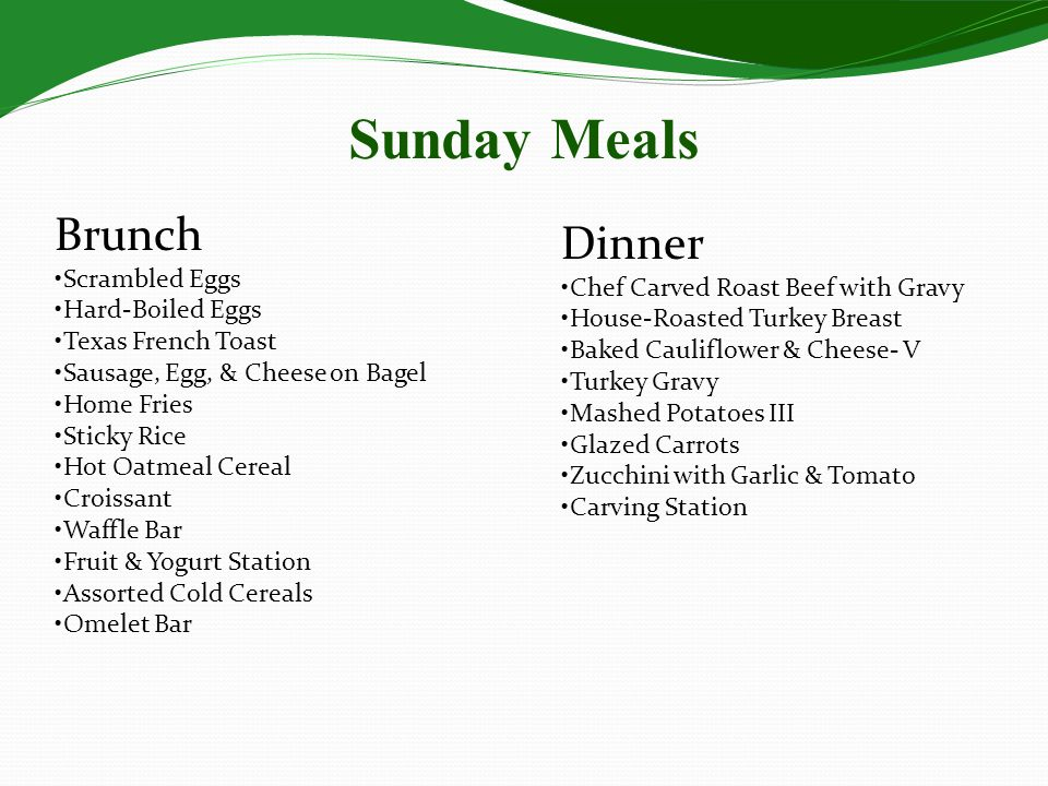 Sunday Meals Brunch Dinner •Scrambled Eggs