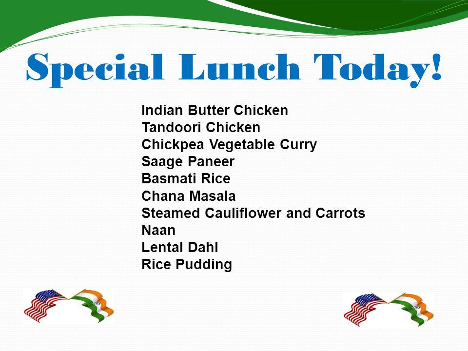 Special Lunch Today! Indian Butter Chicken Tandoori Chicken