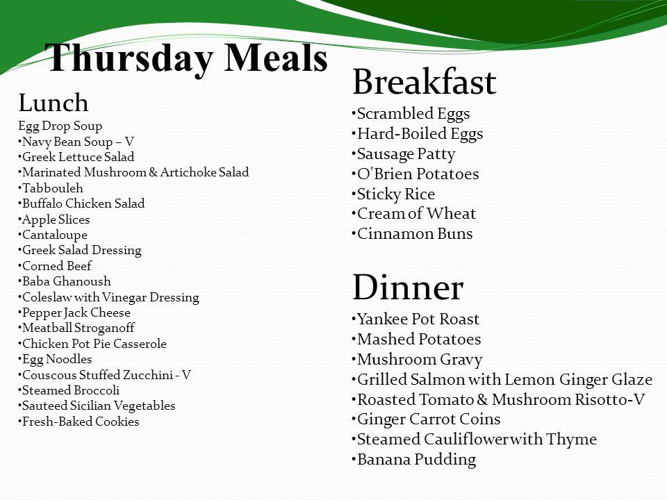 Thursday Meals Breakfast Dinner Lunch •Scrambled Eggs