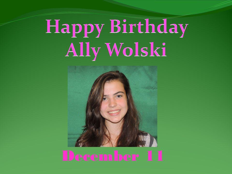 Happy Birthday Ally Wolski