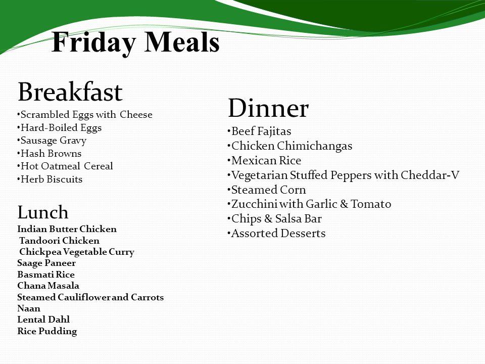 Friday Meals Breakfast Dinner Lunch •Beef Fajitas