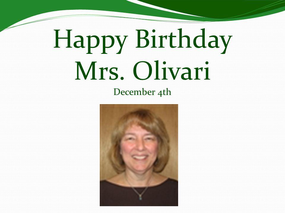 Happy Birthday Mrs. Olivari December 4th