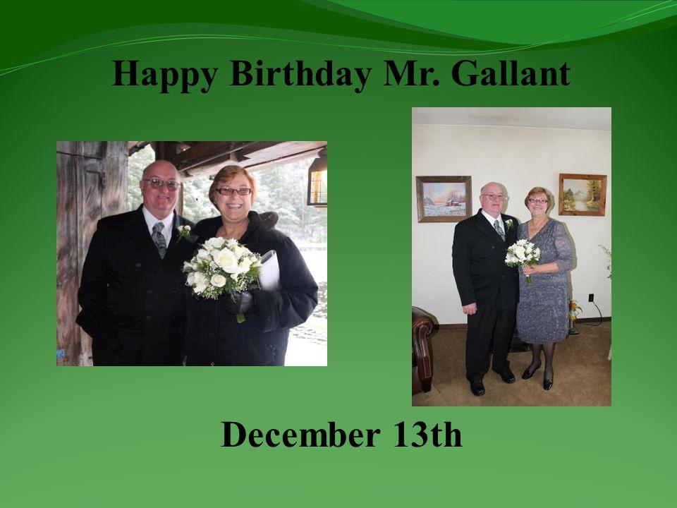 Happy Birthday Mr. Gallant