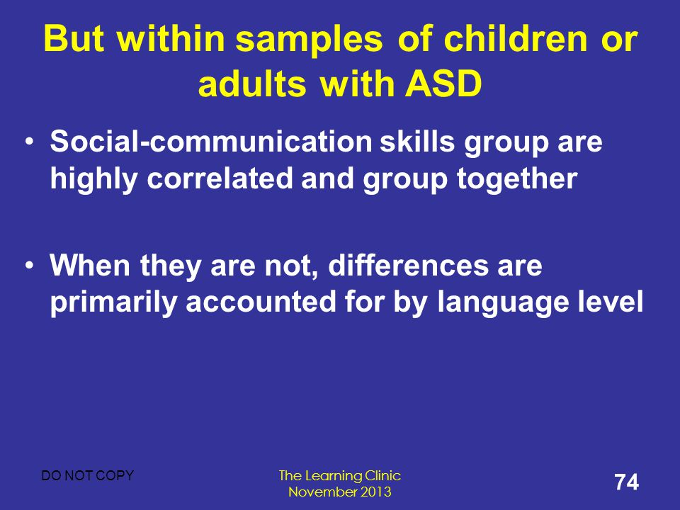 But within samples of children or adults with ASD