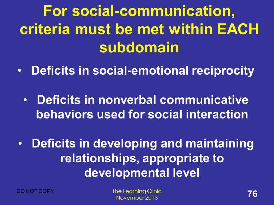 For social-communication, criteria must be met within EACH subdomain