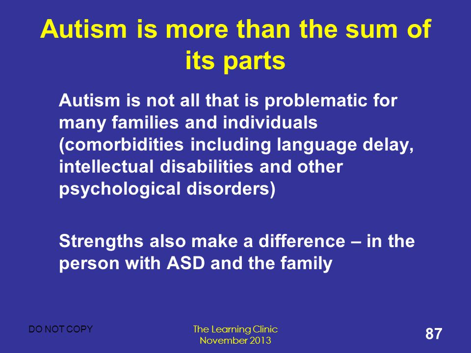 Autism is more than the sum of its parts