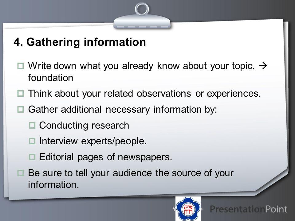 4. Gathering information
