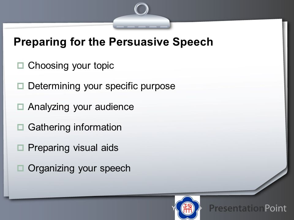 Preparing for the Persuasive Speech