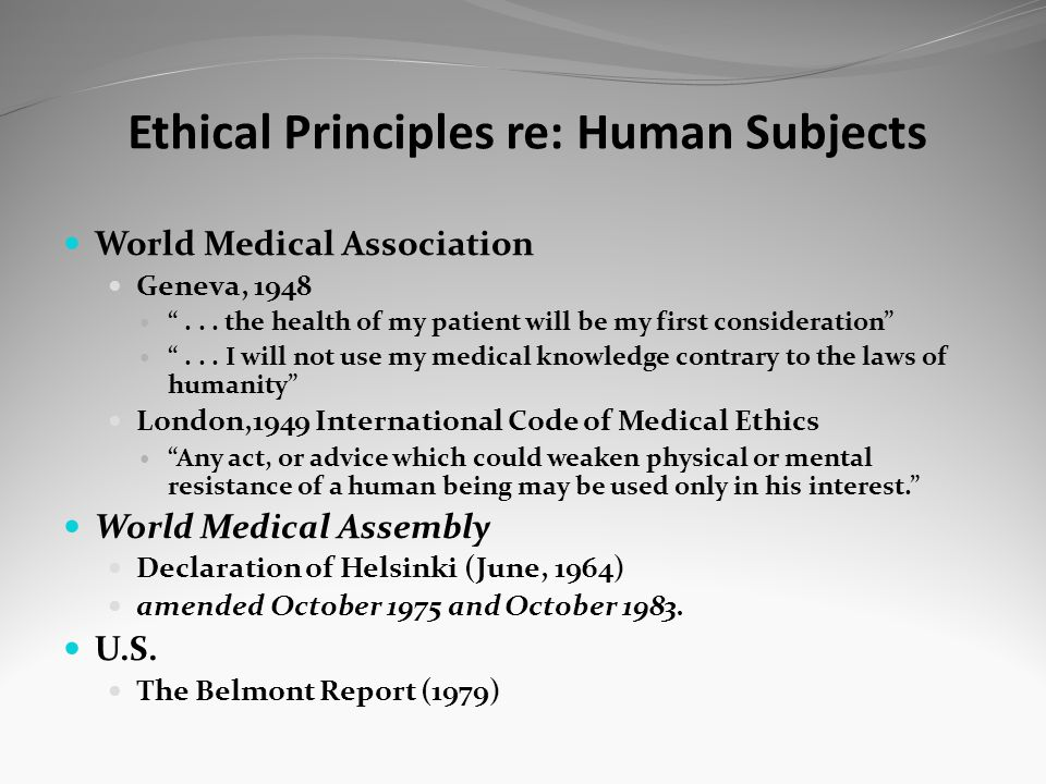 Ethical Principles re: Human Subjects