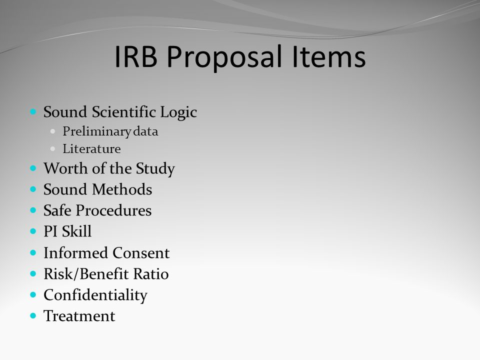 IRB Proposal Items Sound Scientific Logic Worth of the Study