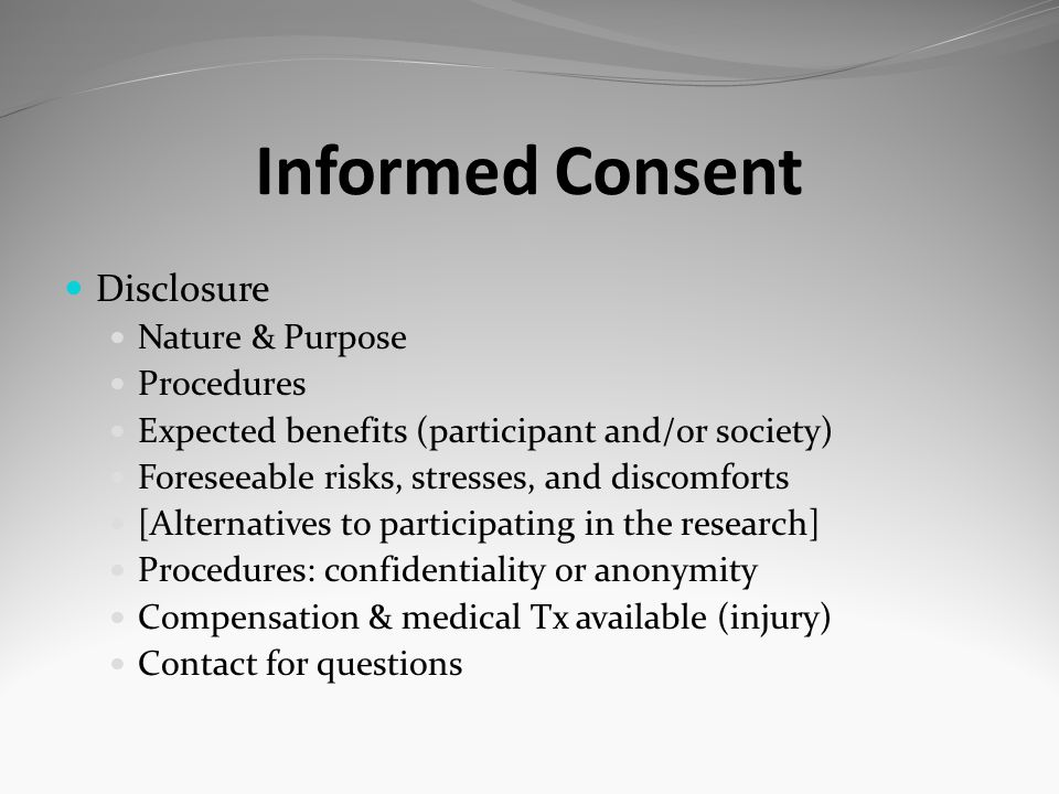 Informed Consent Disclosure Nature & Purpose Procedures