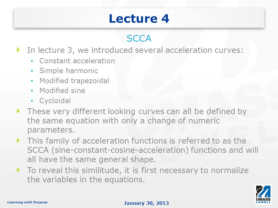 Lecture 4 SCCA. In lecture 3, we introduced several acceleration curves: Constant acceleration. Simple harmonic.