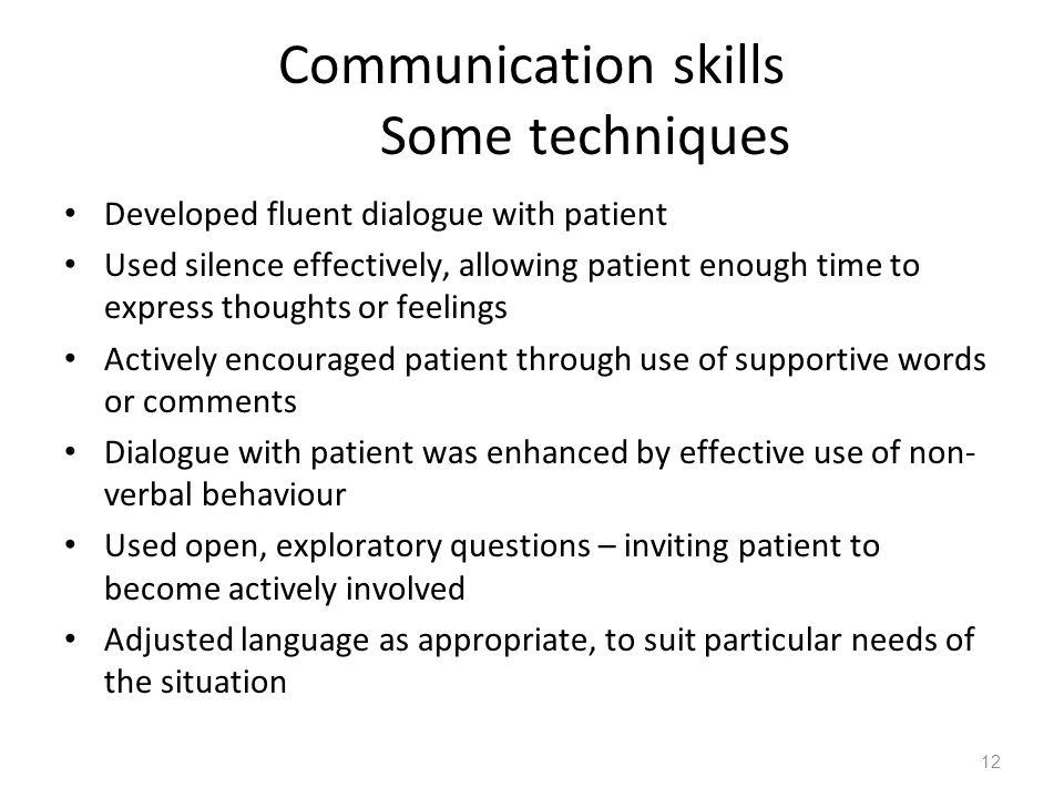 Communication skills Some techniques