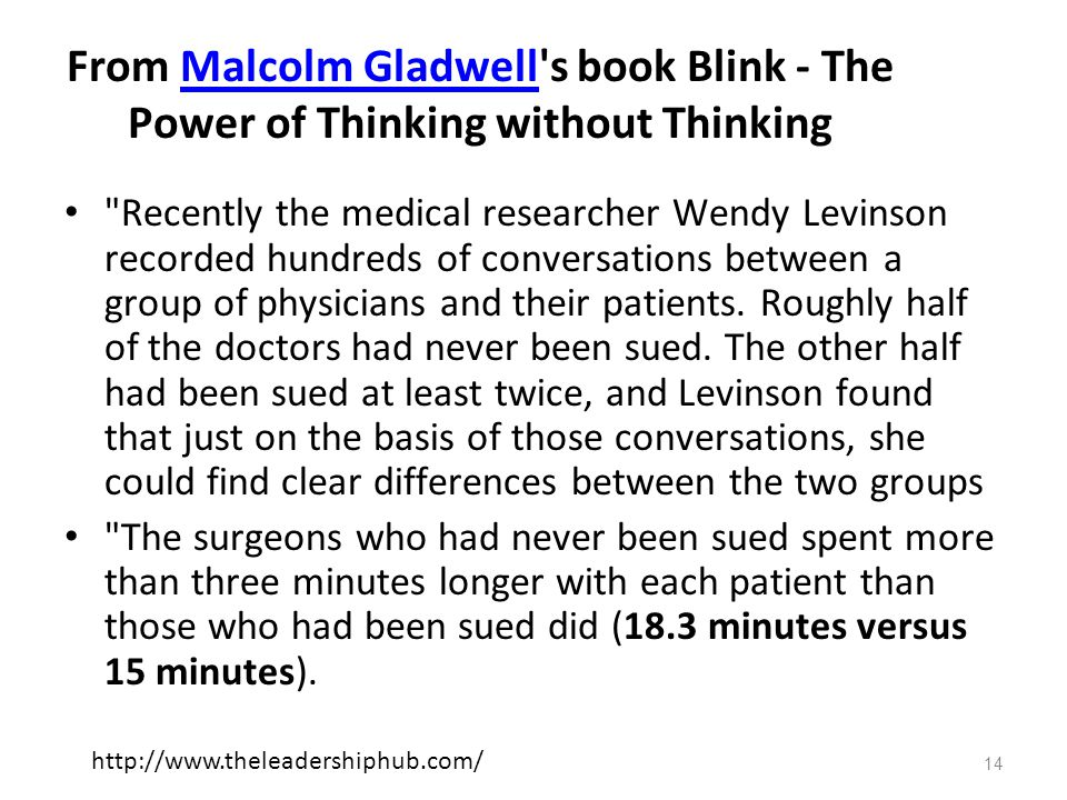 From Malcolm Gladwell s book Blink - The Power of Thinking without Thinking